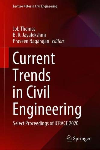 Current Trends in Civil Engineering: Select Proceedings of ICRACE 2020 (Lecture Notes in Civil Engineering, 104)