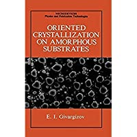 Oriented Crystallization on Amorphous Substrates (Microdevices)【洋書】 [並行輸入品]