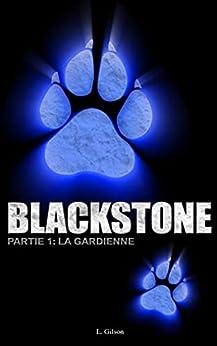 Blackstone: La Gardienne par [Laurence Gilson]