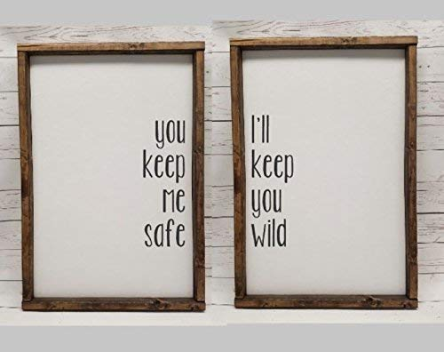 You keep me safe, I'll keep you wild, Master Bedroom Decor, for wedding head table, You & Me, Farmhouse sign, rustic decor, fixer upper style, choice of quote