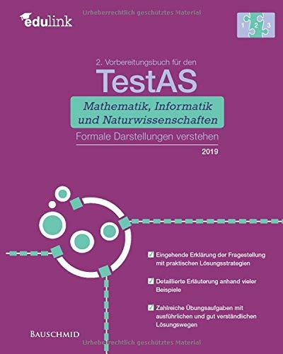 2. Vorbereitungsbuch für TestAS Mathematik, Informatik und Naturwissenschaften 2019: Formale Darstellungen verstehen (Vorbereitung für den TestAS ... Informatik und Naturwissenschaften, Band 2)