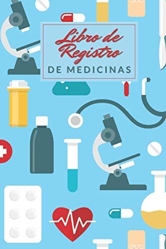 Libro de Registro de Medicinas: Cuaderno de recordatorio diario personalizado   Para ancianos, adultos y niños   Diario de recetas para registrar   ... pastillas tomadas   Diario de tamaño pequeño