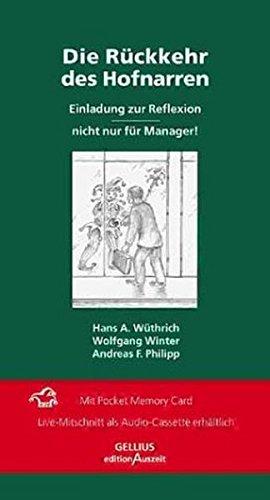 Die Rückkehr des Hofnarren. Einladung zur Reflexion - nicht nur für Manager. (Reihe GELLIUS edition Auszeit)