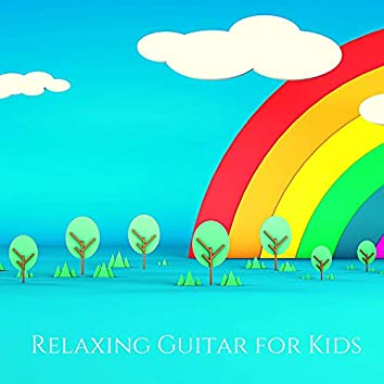 Relaxing Guitar for Kids - Children Mindfulness & Yoga, Calm Mind, Learning Music