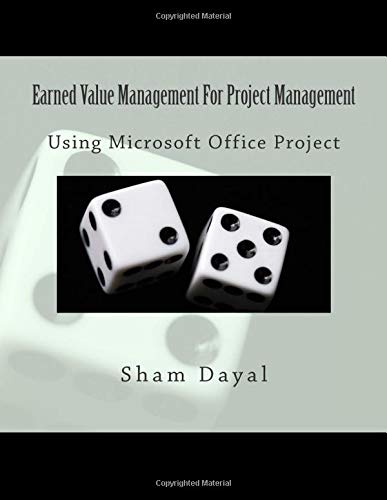 Earned Value Management For Project Management: Using Microsoft Office Project