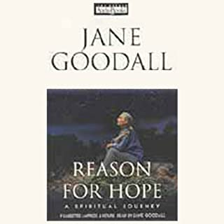 Reason for Hope                   By:                                                                                                                                 Jane Goodall,                                                                                        Phillip Berman                               Narrated by:                                                                                                                                 Jane Goodall                      Length: 6 hrs and 13 mins     172 ratings     Overall 4.4
