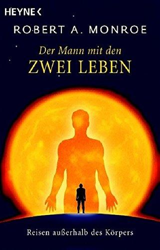 Der Mann mit den zwei Leben: Reisen außerhalb des Körpers