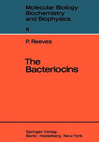 The Bacteriocins (Molecular Biology, Biochemistry and Biophysics Molekularbiologie, Biochemie und Biophysik (11), Band 11)