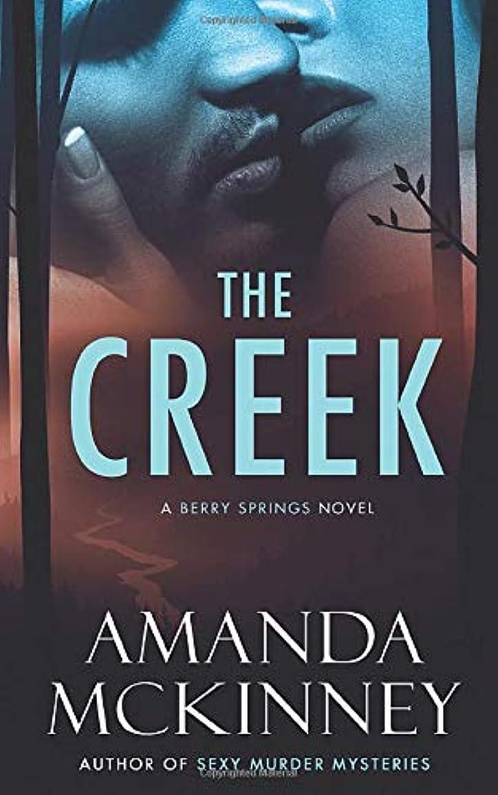 エンコミウム八百屋さんロードブロッキングThe Creek (A Berry Springs Novel)