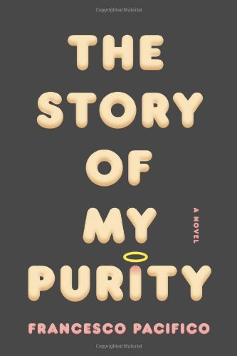 Image of The Story of My Purity: A Novel