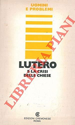 Lutero e la crisi della chiese.