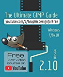 The Ultimate GIMP 2.10 Guide: Learn Professional photo editing - Bernard 't Hooft
