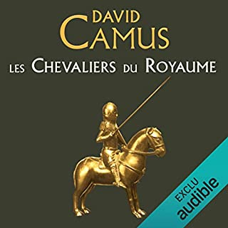 Les Chevaliers du Royaume                   De :                                                                                                                                 David Camus                               Lu par :                                                                                                                                 Malik Faraoun                      Durée : 18 h et 2 min     47 notations     Global 4,0