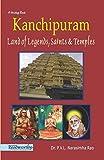 Kanchipuram: Land of legends, saints and temples