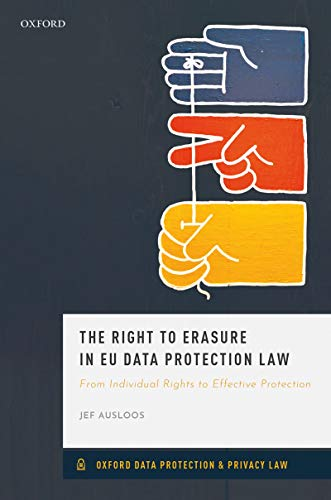 The Right to Erasure in EU Data Protection Law (Oxford Data Protection & Privacy Law) (English Edition)