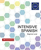 Intensive Spanish (Spanish course): A Spanish textbook for beginners to learn Spanish and grow your vocabulary and grammar (includes dialogues for beginners)