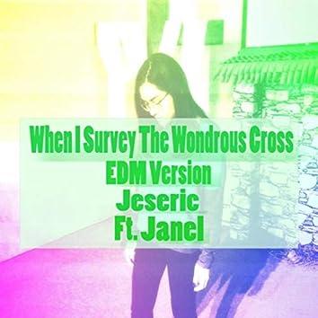When I Survey the Wondrous Cross (EDM Version) [feat. Janel]
