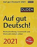 Duden Auf gut Deutsch! Tagesabreißkalender 2021 - Tischkalender zum Aufstellen oder Aufhängen - Rechtschreibung, Grammatik und Wortwahl einfach erklärt - Format 11 x 14 cm