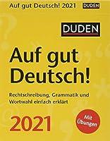 Duden Auf gut Deutsch! 2021: Rechtschreibung, Grammatik und Wortwahl einfach erklaert