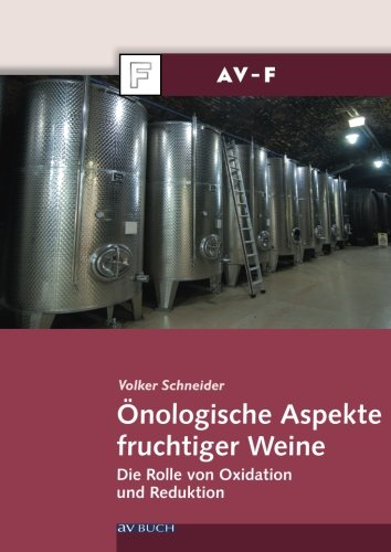 Önologische Aspekte fruchtiger Weine: Die Rolle von Oxidation und Reduktion