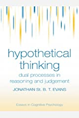 Hypothetical Thinking: Dual Processes in Reasoning and Judgement (Essays in Cognitive Psychology) Kindle Edition