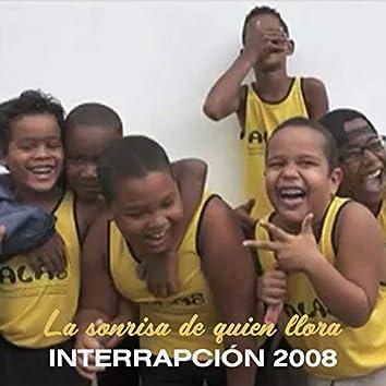 La sonrisa de quien llora (Interrapción 2008)