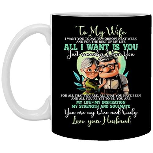 naar mijn vrouw Ik wil je vandaag morgen volgende week Alles wat ik wil is je koffiemok - bier stein - waterfles, één maat, 11 oz. witte mok/zwart