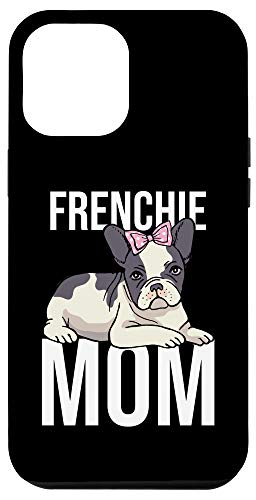 iPhone 12 Pro Max Dog Owner Frenchie Mom Gift Mothers Day French Bulldog Case