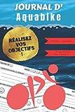 Journal d'Aquabike: Pour avoir un suivi de ses Entrainements & Progressions