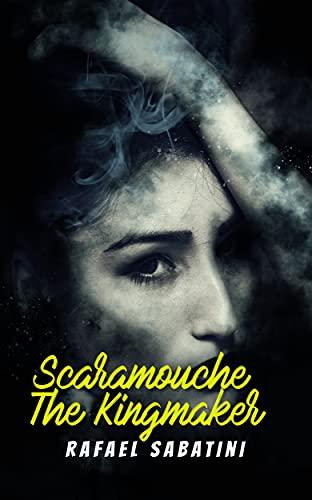 Scaramouche The Kingmaker (English Edition)