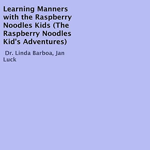 Learning Manners with the Raspberry Noodles Kids  By  cover art