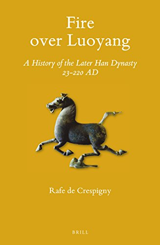 Fire over Luoyang: A History of the Later Han Dynasty 23-220 Ad (Sinica Leidensia)