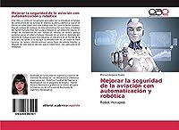 Mejorar la seguridad de la aviación con automatización y robótica: Robot Hexapod