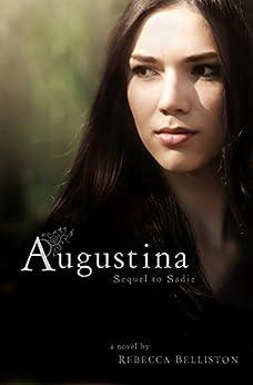 Augustina (Sadie Book 2) by [Rebecca Belliston]