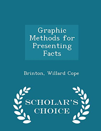 Compare Textbook Prices for Graphic Methods for Presenting Facts - Scholar's Choice Edition  ISBN 9781297312182 by Cope, Brinton Willard