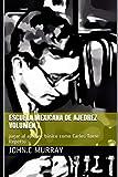 Escuela mexicana de ajedrez Volumen 1: jugar al ajedrez básico como Carlos Torre Repetto
