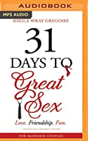 31 Days to Great Sex: Love. Friendship. Fun.