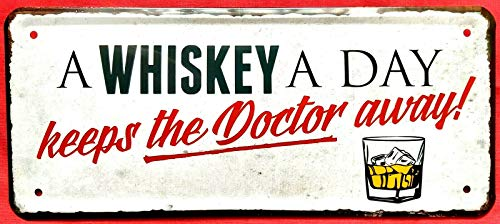 Tin Sign Blechschild 28x12 cm A Whiskey a Day Keeps The Doctor Away Fun Spruch Bar Kneipe Pub Haus + Garten Trinkspruch Party Fitness Gesundheit 008