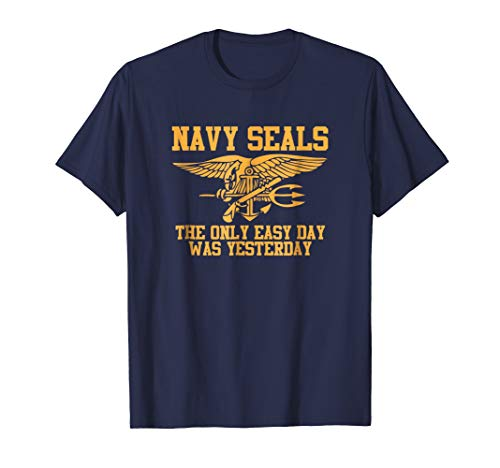 Cool T-Shirt - Navy Seals The Only Easy Day Was Yesterday