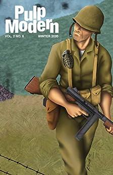 Pulp Modern: Volume Two Issue Six by [John Floyd, Nils Gilbertson, Stephen Golds, Louise Taylor, Patrick Whitehurst, Stephen Rogers, Dustin Walker, Ran Scott, Alec Cizak, Richard Krauss]