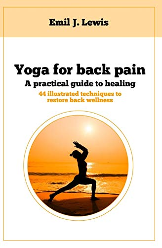 Yoga for back pain: A practical guide to healing