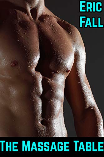 The Massage Table: A Straight-to-Gay Tease and Denial Story