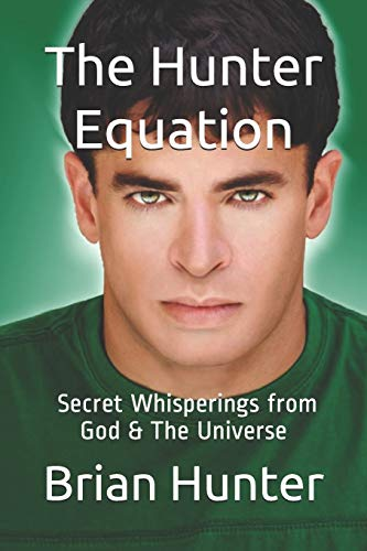 Book: The Hunter Equation - Secret Whisperings From God & The Universe by Brian Hunter