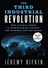 Jeremy Rifkin: The Third Industrial Revolution : How Lateral Power Is Transforming Energy, the Economy, and the World (Hardcover); 2011 Edition