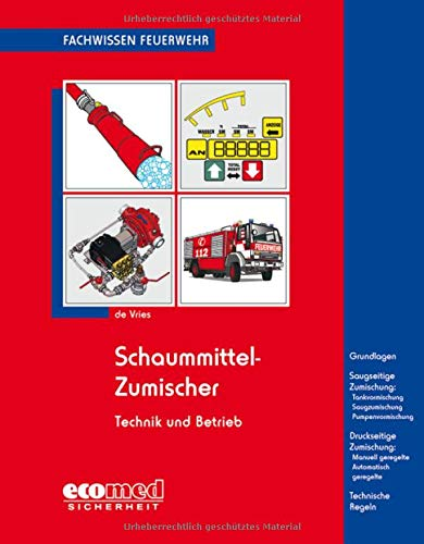 Schaummittel-Zumischer: Technik und Betrieb (Fachwissen Feuerwehr)