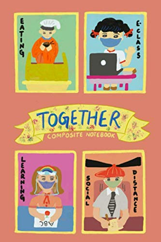 Composition Notebook: Together: A 70 pages (6x9) notebook perfect for Kids, Middle, High school students, Teachers, Homeschooling (In this together, Band 1)