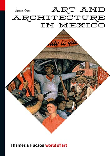 Compare Textbook Prices for Art and Architecture in Mexico World of Art Illustrated Edition ISBN 9780500204061 by Oles, James