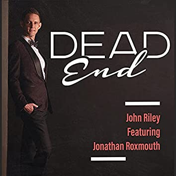 Dead End (feat. Jonathan Roxmouth)