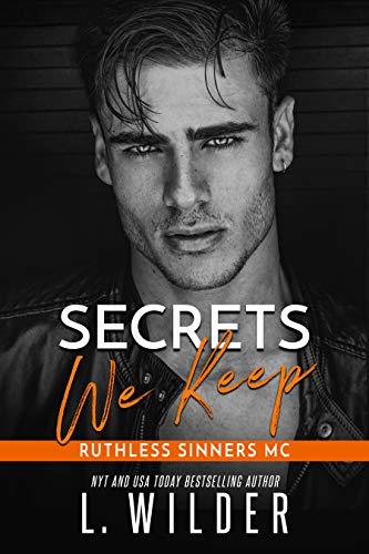 Secrets We Keep: Ruthless Sinners Book 3 (Ruthless Sinners MC)
