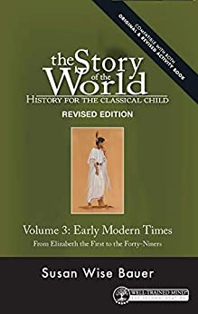 Story of the World, Vol. 3 Revised Edition: History for the Classical Child: Early Modern Times (Story of the World) by [Susan Wise Bauer, Jeff West]